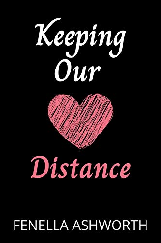 Keeping our Distance (A short story): Finding love in the time of a world pandemic Covid-19 lockdown (English Edition)