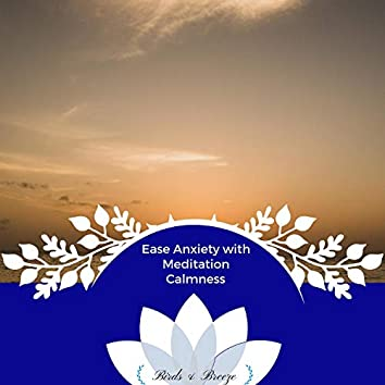 Ease Anxiety With Meditation Calmness