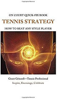 Tennis Strategy: How To Beat Any Style Player - Quick-Fix Book