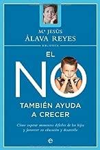 No tambien ayuda a crecer, el (Psicología y salud) (Spanish Edition)