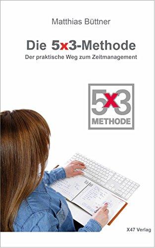 Die 5x3-Methode: Der praktische Weg zum Zeitmanagement (Train-your-Personality 803)