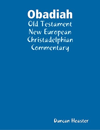 Obadiah: Old Testament New European Christadelphian Commentary