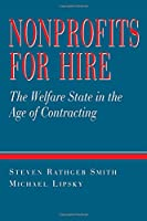 Nonprofits for Hire: The Welfare State in the Age of Contracting
