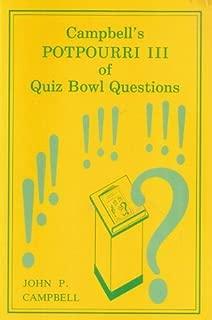 Campbell's Potpourri III of Quiz Bowl Questions