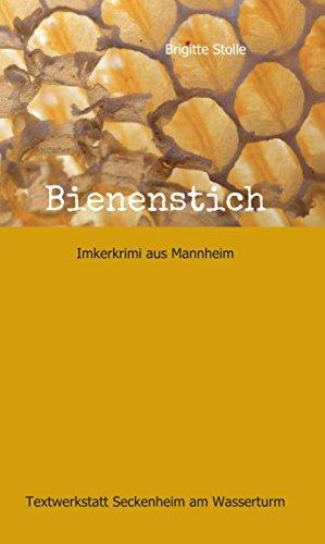 Bienenstich: Imkerkrimi aus Mannheim