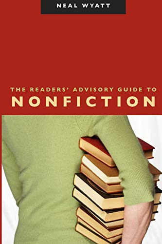 The Readers' Advisory Guide to Nonfiction (ALA Readers' Advisory Series)