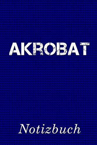 Akrobat Notizbuch: | Notizbuch mit 110 linierten Seiten | Format 6x9 DIN A5 | Soft cover matt |
