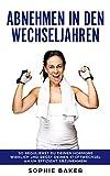 Abnehmen in den Wechseljahren: So regulieren Sie Ihre Hormone richtig & natürlich, Stoffwechsel ankurbeln & Fett verbrennen. Abnehmen für Frauen ab 40 Jahren ink.l Plan für die Hormon-Balance