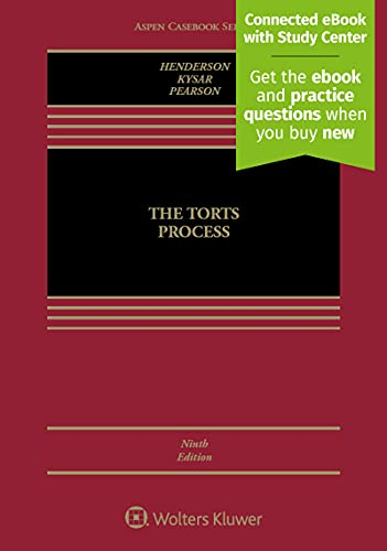 The Torts Process [Connected eBook with Study Center] (Aspen Casebook)