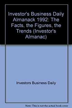 The Investor's Business Daily Almanac, 1992: The Fact, the Figures, the Trends (Investor's Almanac) 1557384134 Book Cover