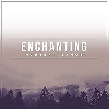 # Enchanting Nursery Songs
