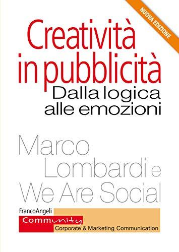 Creatività in pubblicità. Dalla logica alle emozioni