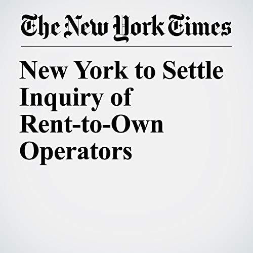New York to Settle Inquiry of Rent-to-Own Operators audiobook cover art