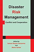 Disaster Risk Management: Conflict and Cooperation