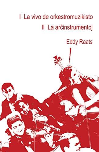 I La vivo de orkestromuzikisto II La arĉinstrumentoj (212) (Mas-Libro) (Esperanto Edition) (Paperback)