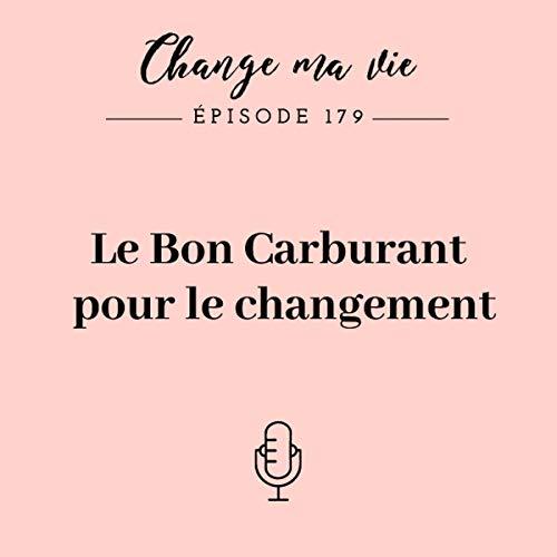 Le Bon Carburant pour le changement Audiobook By Clotilde Dusoulier cover art