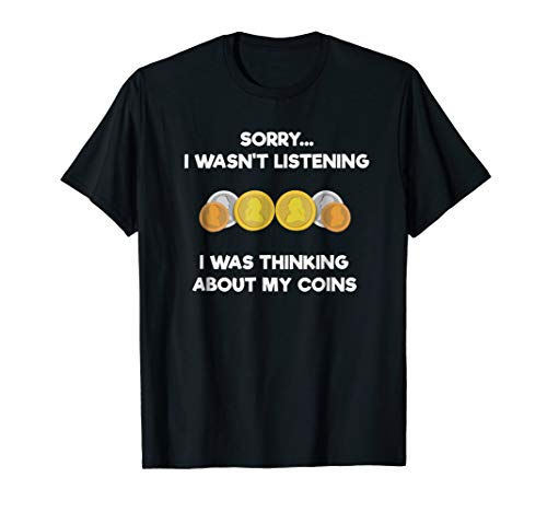 Coin Collecting Shirt for Numismatics – Funny Listening