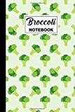 Broccoli Notebook: Broccoli Blank Lined Notebook | Broccoli Themed Gift For Vegetarians, Vegetable Lovers, Vegans And Vegetarians And Vegetable ... Note Taking | 6x9 | 120 Broccoli Themed Pages