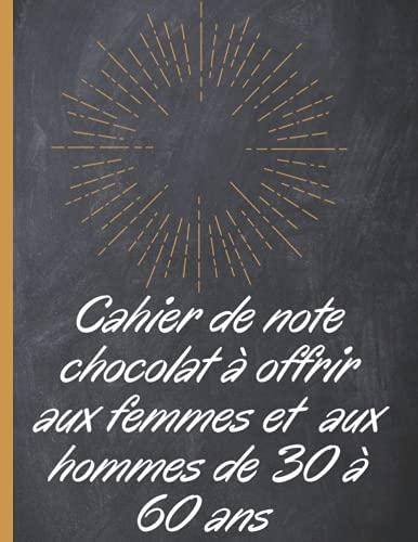 cahier de note chocolat à offrir aux femmes et aux hommes de 30 à 60 ans