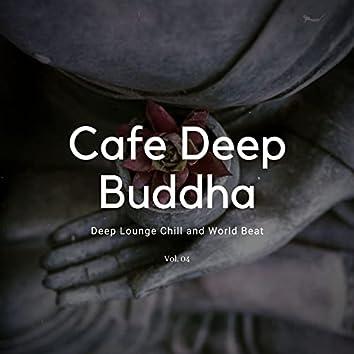 Cafe Deep Buddha - Deep Lounge Chill And World Beat, Vol. 04