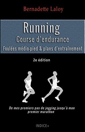 Running : Course d\'endurance: Foulée médio-pied & plans d'entraînement (French Edition)
