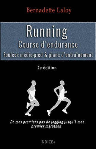 Running : Course d\'endurance: Foulée médio-pied & plans d'entraînement (French Edition)