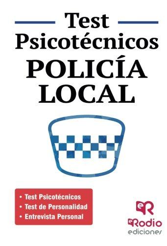 Policía Local. Test psicotécnicos, de Personalidad y Entrevista personal (OPOSICIONES)