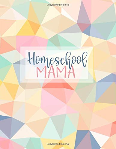 Homeschool Mama: Weekly & Monthly Lesson Planner and Record Book for Teaching Multiple Kids | Academic Calendar Year | Pretty Polygons (2020-2021 Homeschooling Family Organizer)