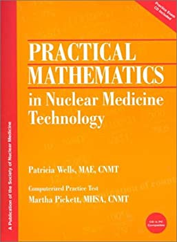 Practical Mathematics in Nuclear Medicine Technology 0932004679 Book Cover