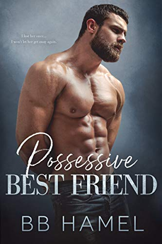 Possessive Best Friend (The Lofthouse Family Book 5)