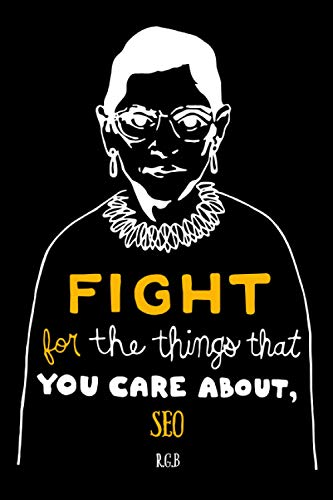 Fight for the Things That You Care About Seo RBG: Notebook Lined Pages, 6.9 inches,120 Pages, White Paper Journal , notepad RBG Lover