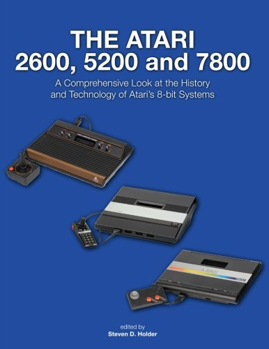 The Atari 2600, 5200 and 7800: A Comprehensive Look at the