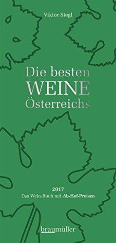 Die besten Weine Österreichs 2017: Das Wein-Buch mit Ab-Hof-Preisen