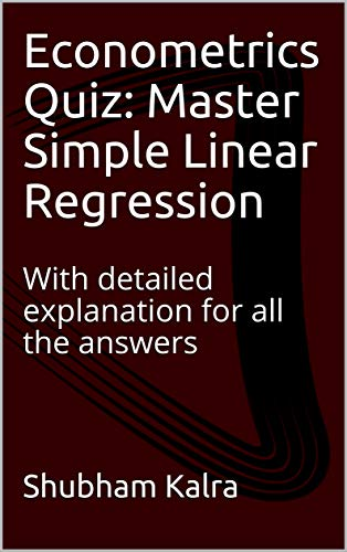 Econometrics Quiz: Master Simple Linear Regression: With detailed explanation for all the answers