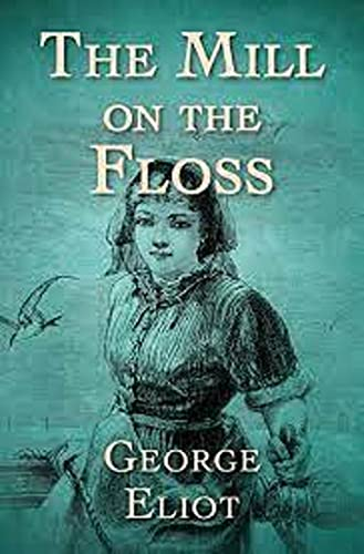 The Mill on the Floss-Original Edition(Annotated) (English Edition)