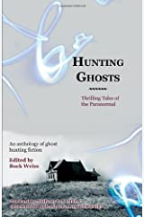 Hunting Ghosts: Thrilling Tales of the Paranormal Paperback