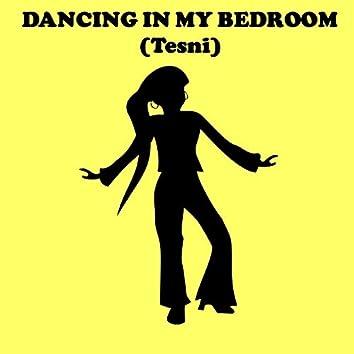 DANCING IN MY BEDROOM