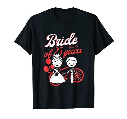 Novia De 25 Años Aniversario Boda Esposa Matrimonio De Plata Camiseta