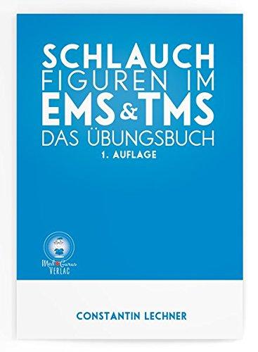 Schlauchfiguren im EMS & TMS: Das Übungsbuch