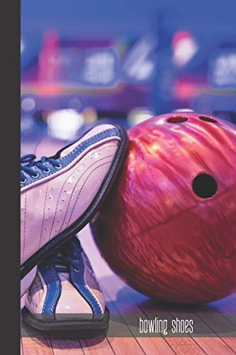 bowling shoes: small lined Bowling Notebook / Travel Journal to write in (6'' x 9'') 120 pages