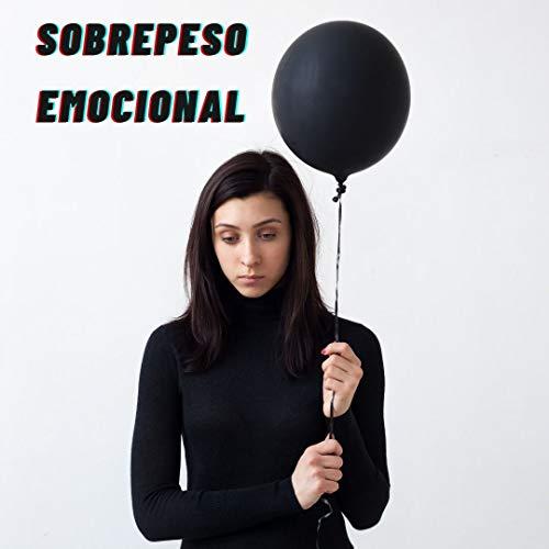SOBREPESO EMOCIONAL. : SIGNIFICADO EMOCIONAL DE LOS ALIMENTOS.