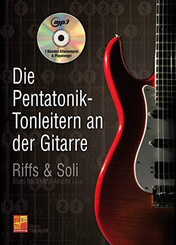 Die Pentatonik-Tonleitern an der Gitarre (1 Buch + 1 CD)