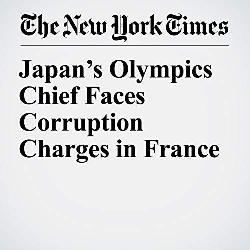 『Japan's Olympics Chief Faces Corruption Charges in France』のカバーアート