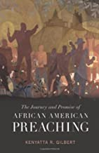 The Journey and Promise of African American Preaching (Creative Pastoral Care and Counseling)