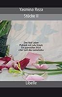 Stcke 2: Drei Mal Leben / Picknick mit Lulu Kreutz / Ein spanisches Stck / Der Gott des Gemetzels
