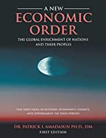 A New Economic Order, The Global Enrichment of Nations and their Peoples