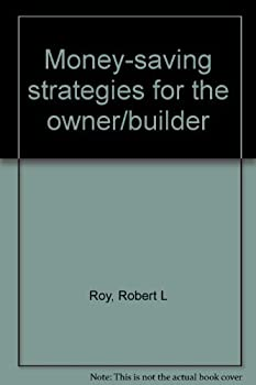 Money-saving strategies for the owner/builder 0806975482 Book Cover