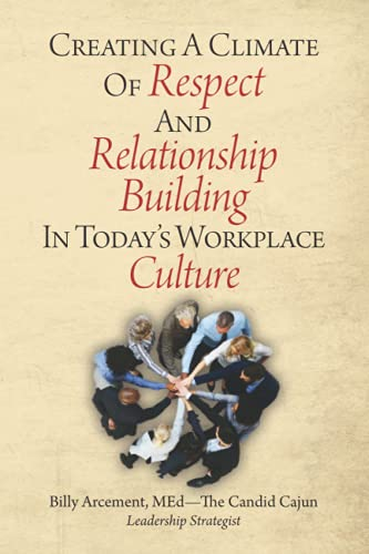 Compare Textbook Prices for Creating a Culture of Respect and Relationshiip Building in Today's Workplace Culture  ISBN 9798509573453 by Arcement, Billy