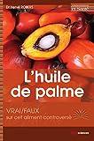 L'huile de palme - Vrai/faux sur cet aliment controversé