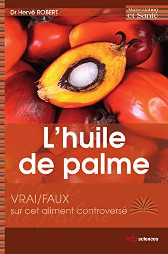 L'huile de palme : Vrai/faux sur cet aliment controversé